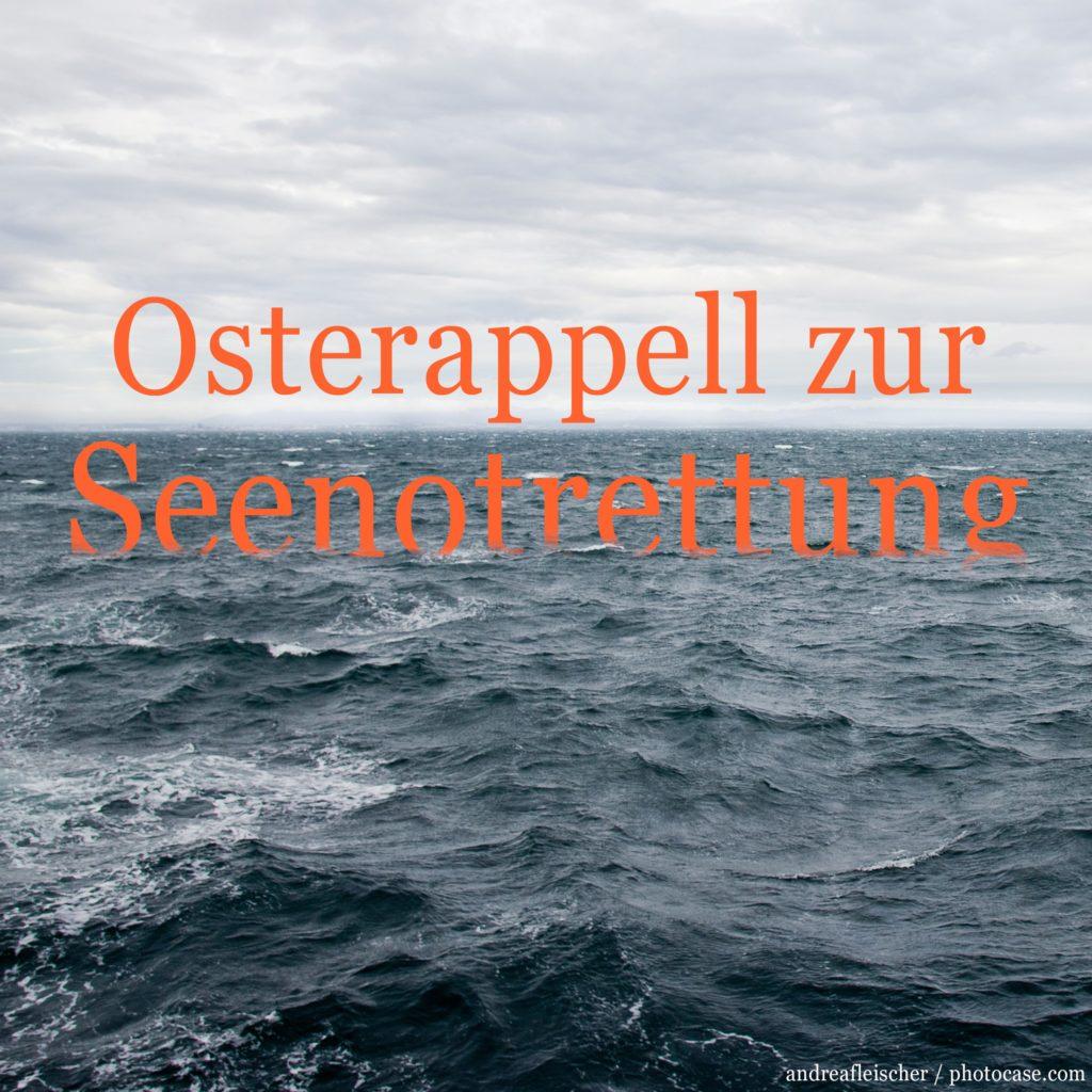 Menschen aus Seenot zu retten, ist eine humanitäre Pflicht